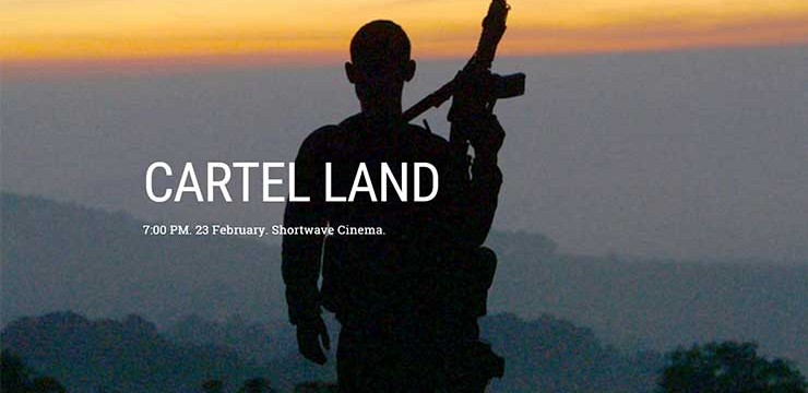 Cartel Land Screening @ Shortwave Cinema