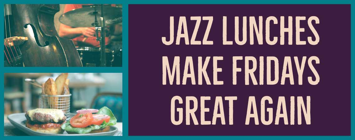 Friday Jazz Lunches